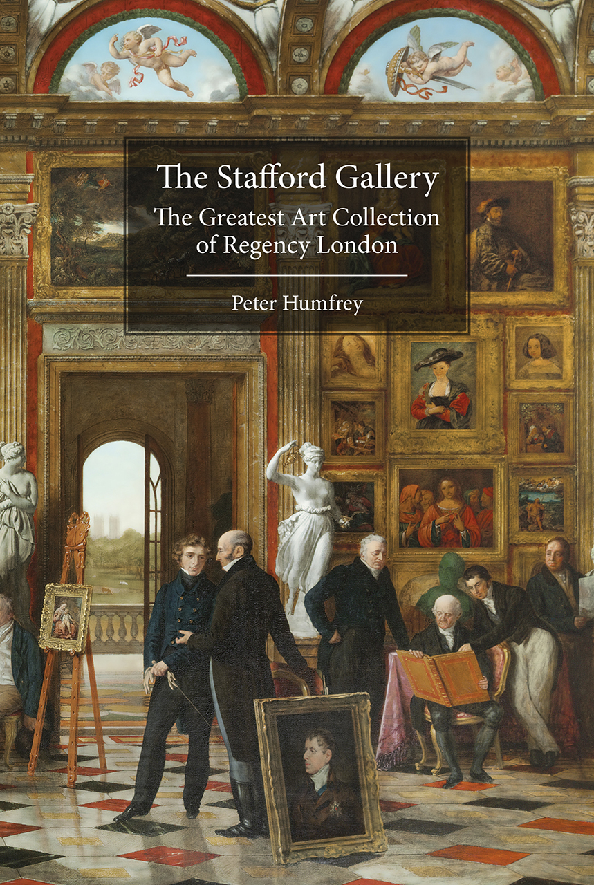 The Stafford Gallery: The Greatest Art Collection of Regency London