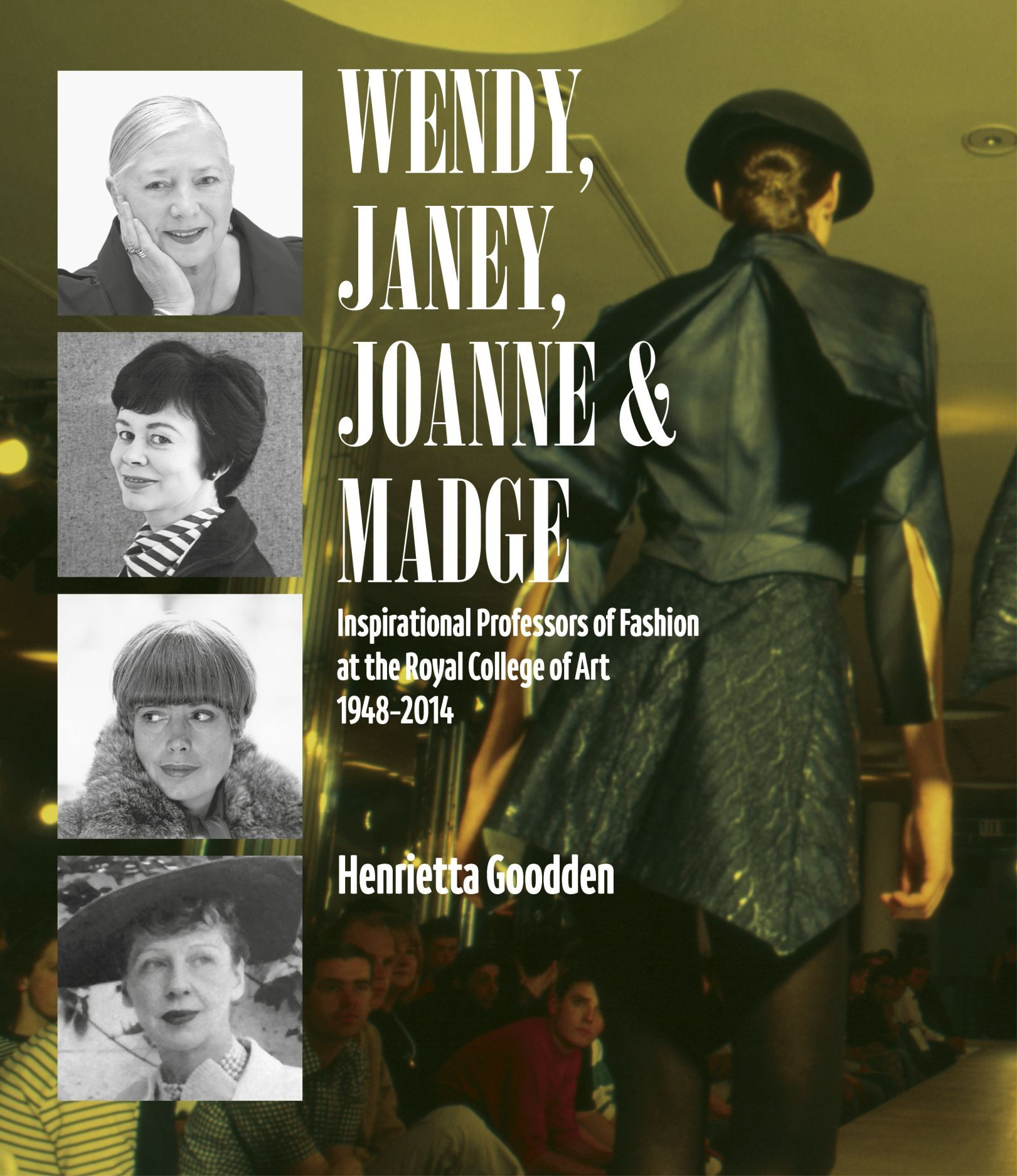 Wendy, Janey, Joanne and Madge: Inspirational Professors of Fashion at the Royal College of Art 1948–2014