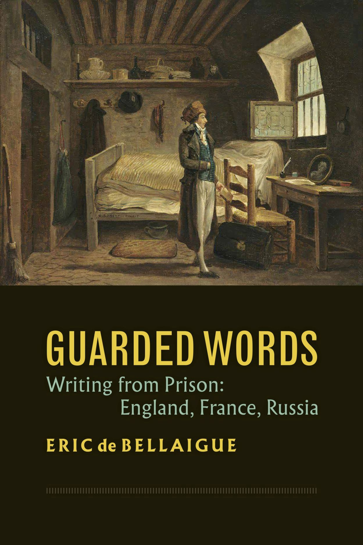 Guarded Words: Writing from Prison: England, France, Russia