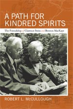 A Path for Kindred Spirits: The Friendship of Clarence Stein and Benton MacKaye