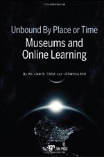 Unbound By Place or Time: Museums and Online Learning