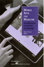 Mobile Apps for Museums: The AAM Guide to Planning and Strategy