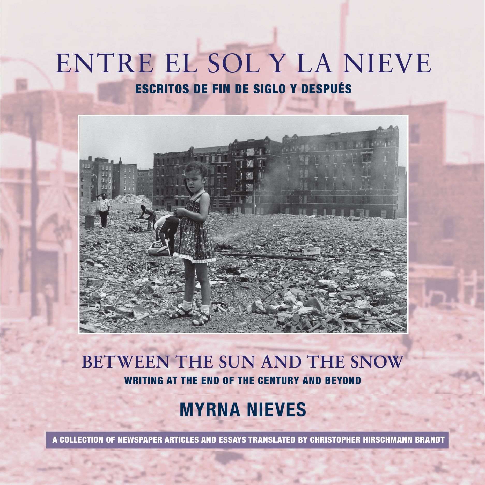 Entre el Sol y la Nieve / Between the Sun and Snow: Escritos de Fin de Siglo / Writing at the End of the Century