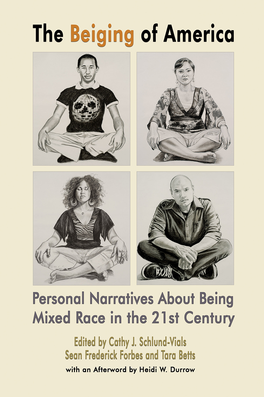 The Beiging of America: Personal Narratives about Being Mixed Race in the 21st Century