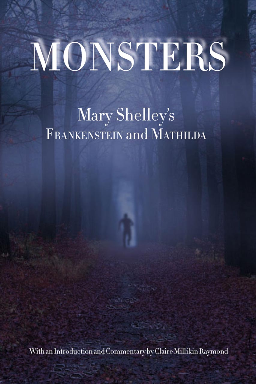 Monsters: Mary Shelley's Frankenstein and Mathilda