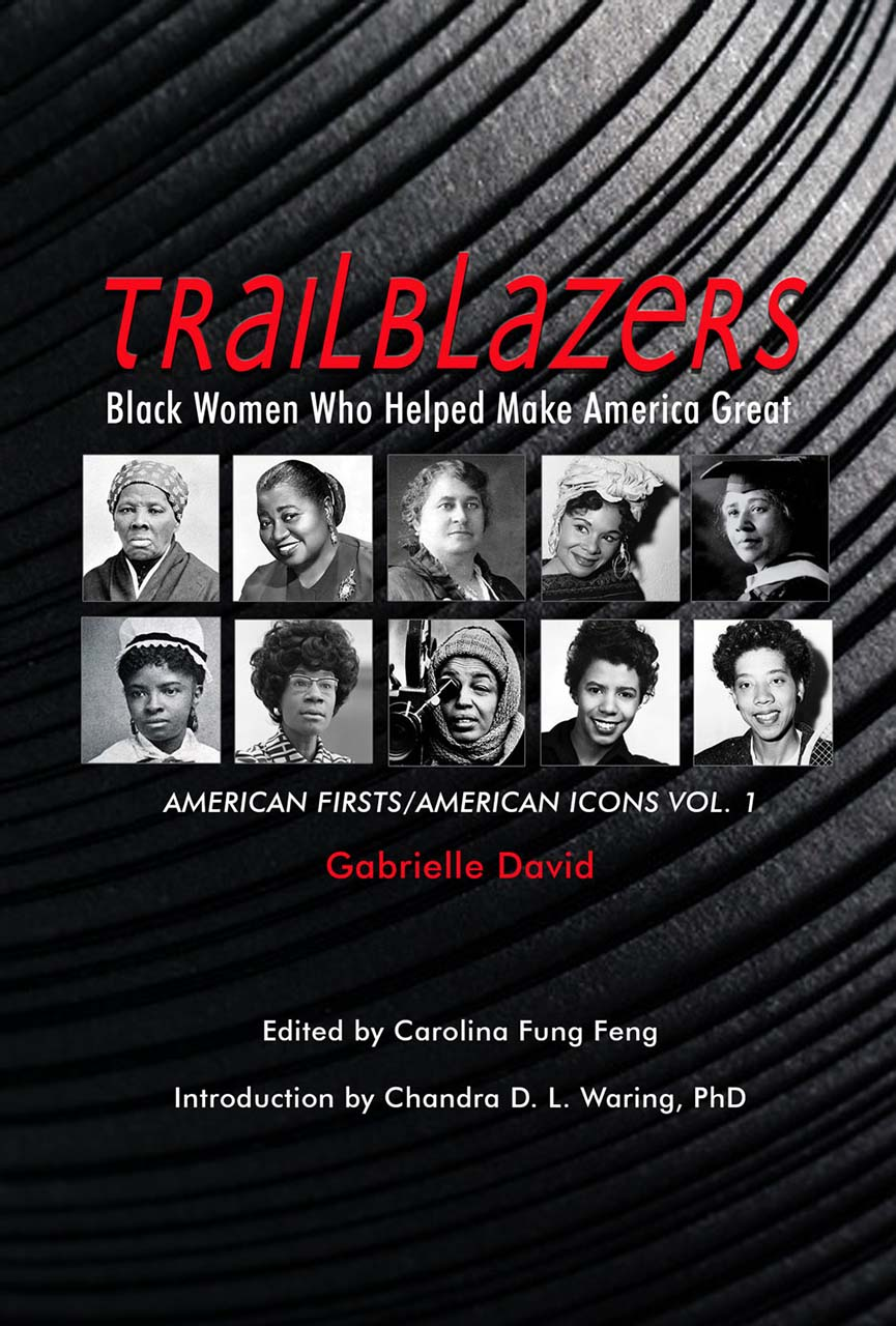 Trailblazers, Black Women Who Helped Make America Great: American Firsts/American Icons, Volume 1