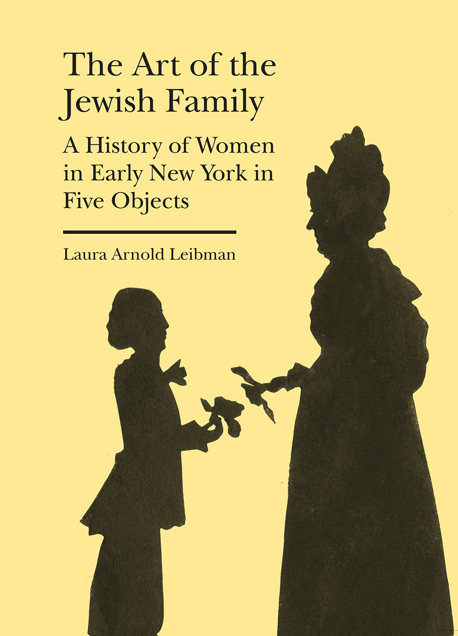 The Art of the Jewish Family: A History of Women in Early New York in Five Objects