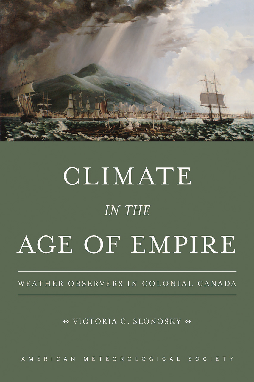 Climate in the Age of Empire: Weather Observers in Colonial Canada