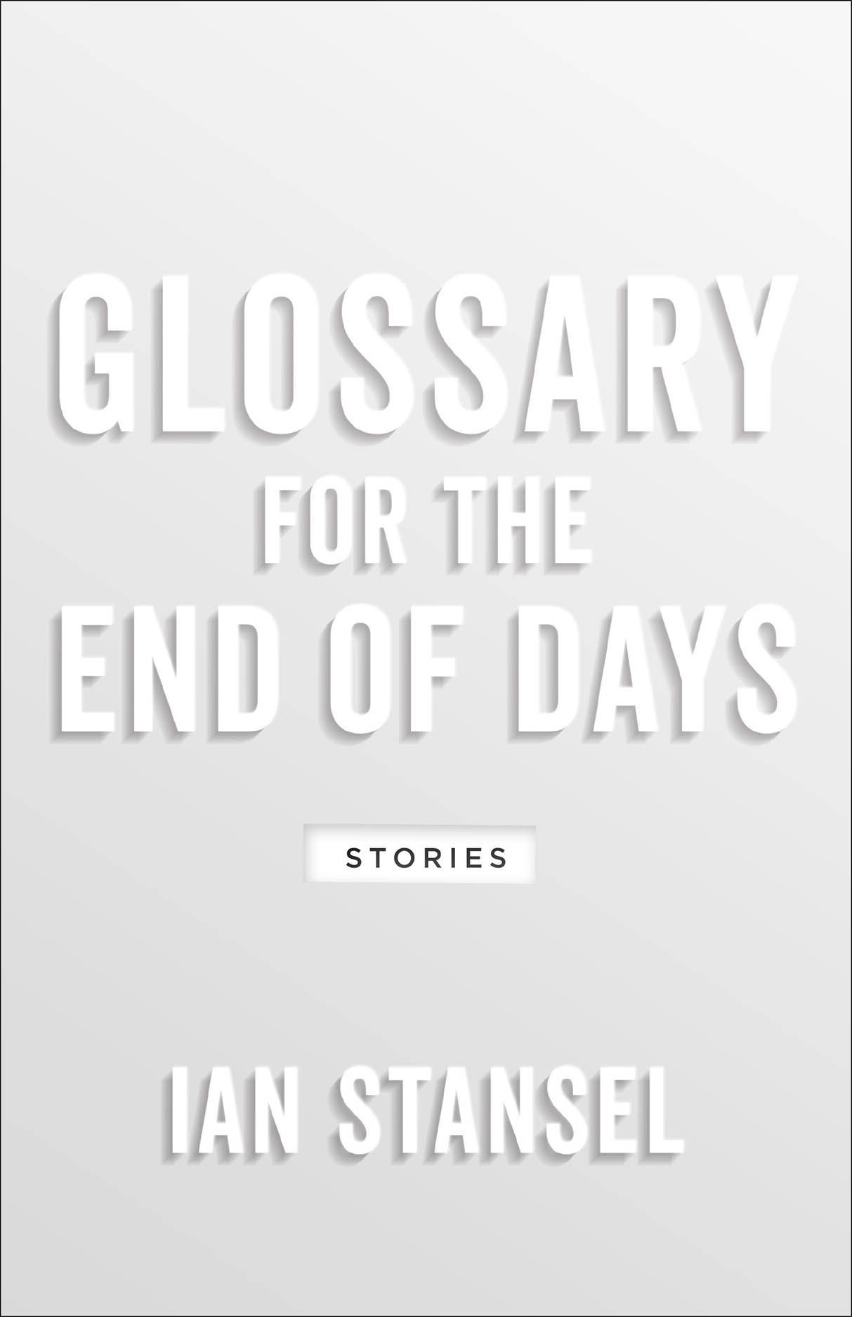 Glossary for the End of Days: Stories