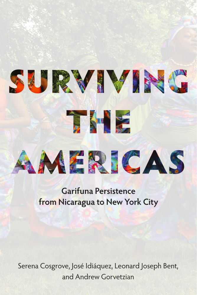 Surviving the Americas: Garifuna Persistence from Nicaragua to New York City