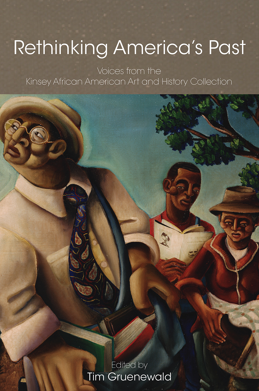 Rethinking America's Past: Voices from the Kinsey African American Art and History Collection