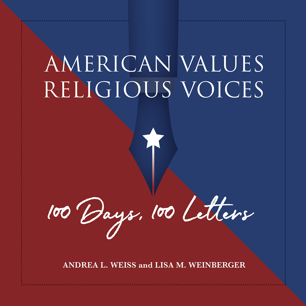 American Values, Religious Voices: 100 Days. 100 Letters