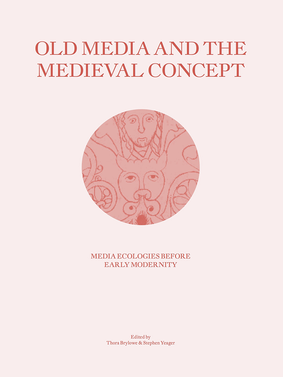 Old Media and the Medieval Concept: Media Ecologies Before Early Modernity
