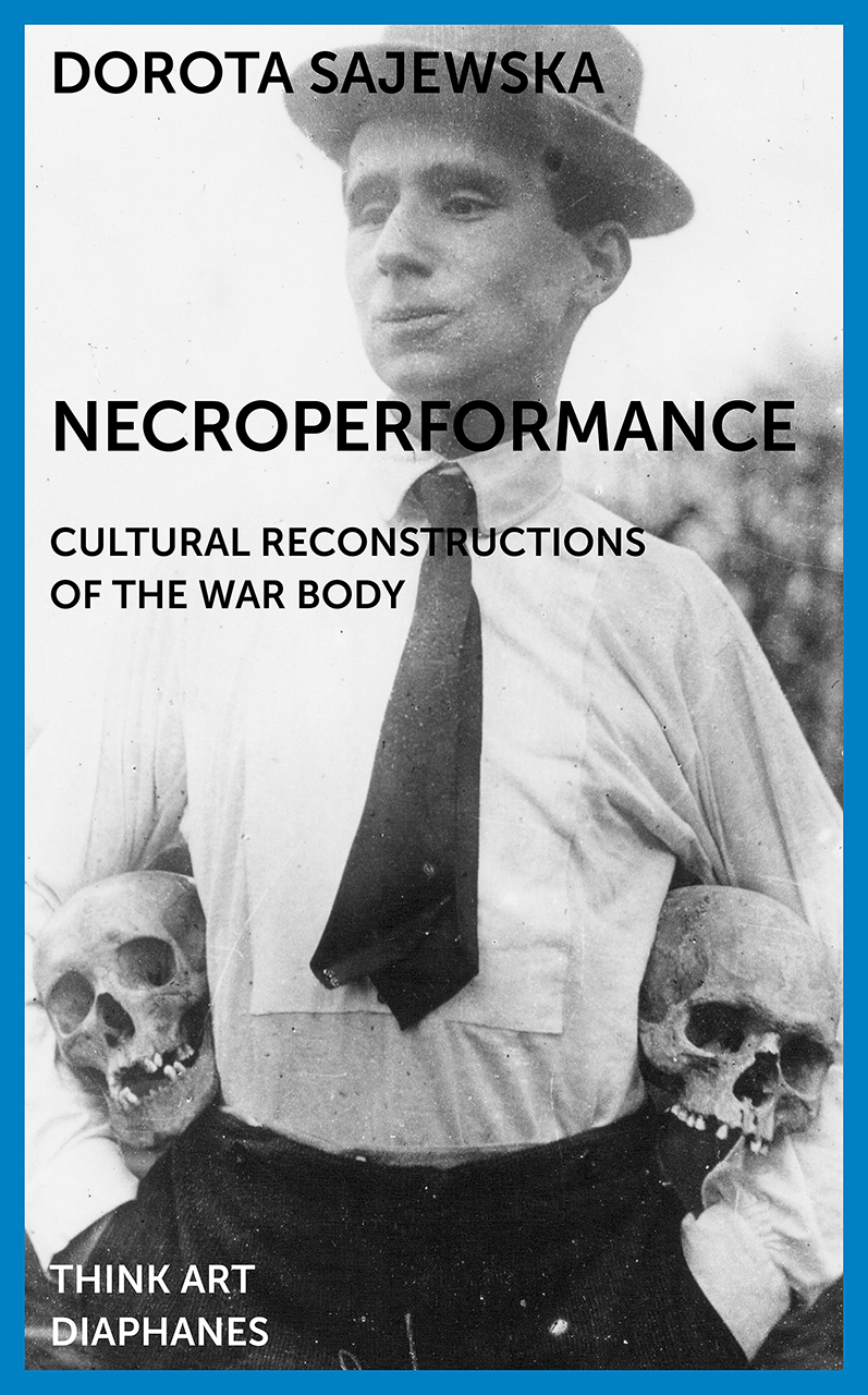 Necroperformance: Cultural Reconstructions of the War Body