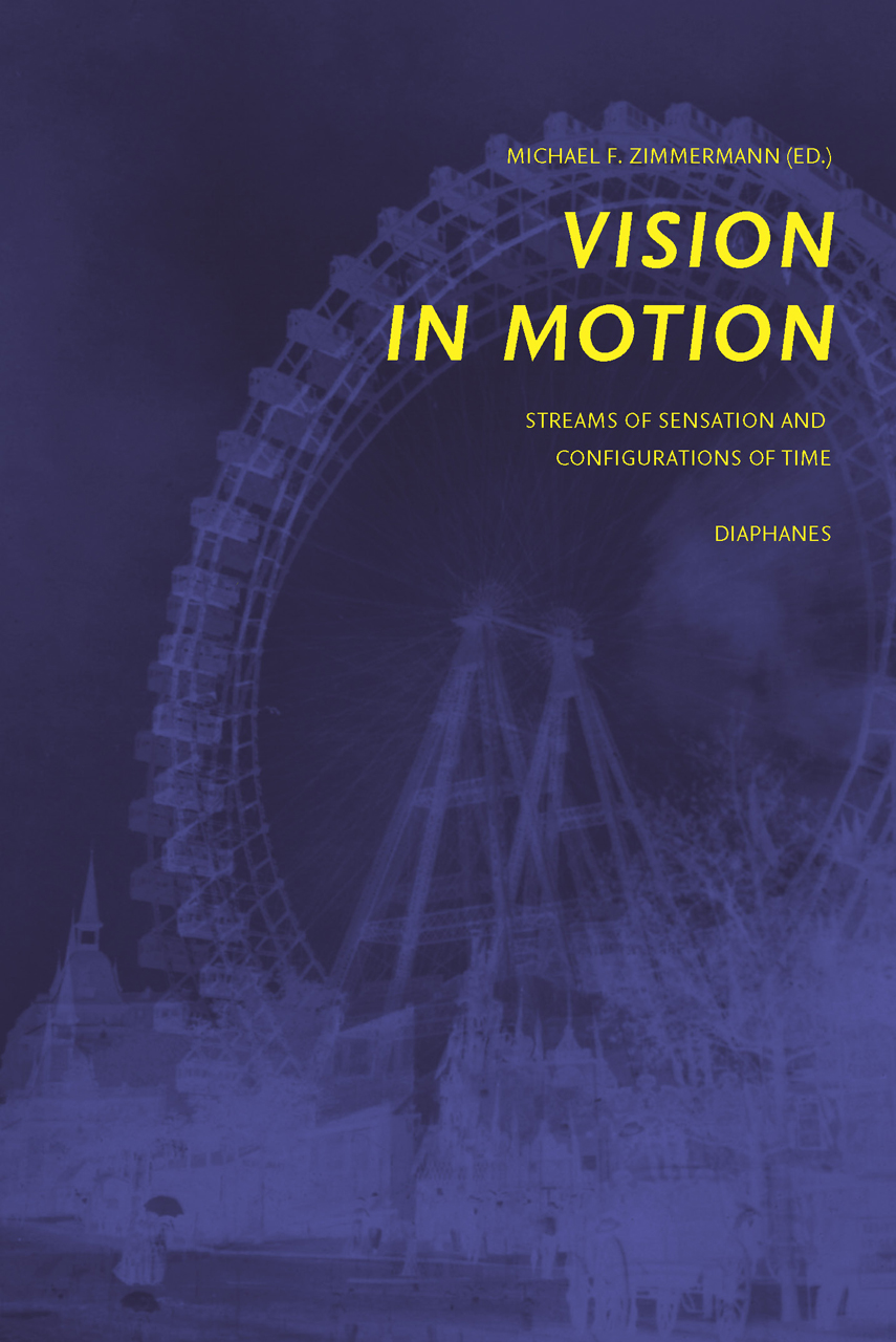Vision in Motion: Streams of Sensation and Configurations of Time