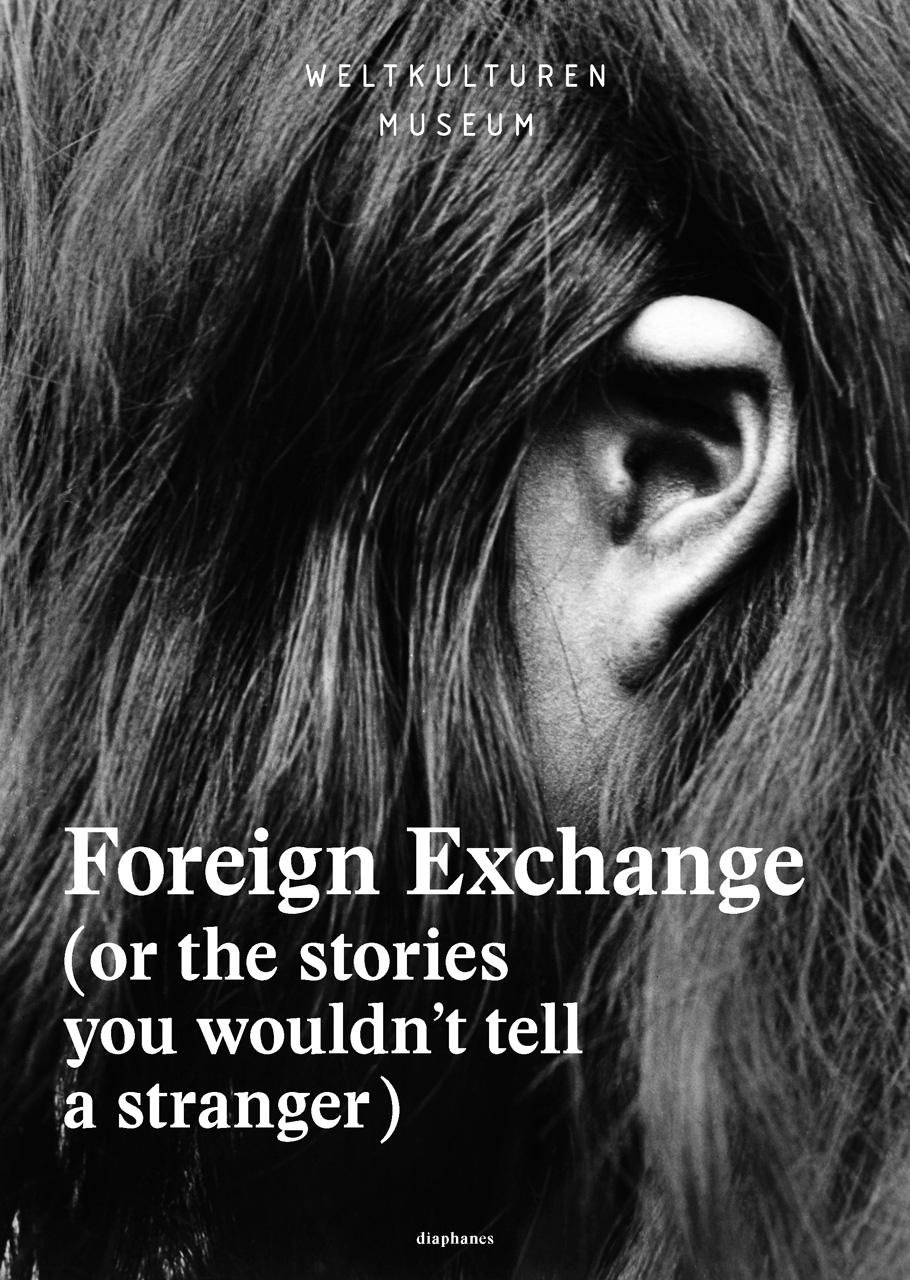 Foreign Exchange: (Or the Stories You Wouldn't Tell a Stranger)