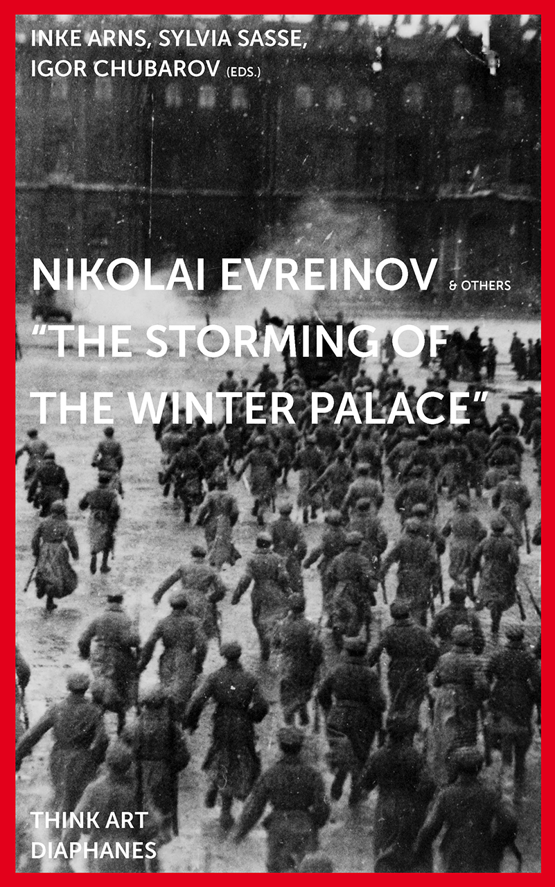 Nikolai Evreinov & Others: »The Storming of the Winter Palace«