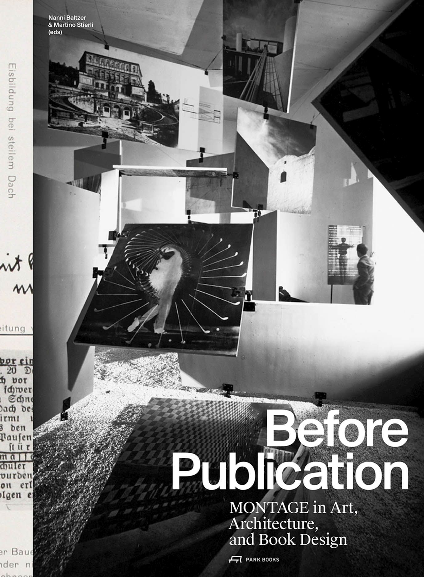 Before Publication: Montage in Art, Architecture, and Book Design. A Reader