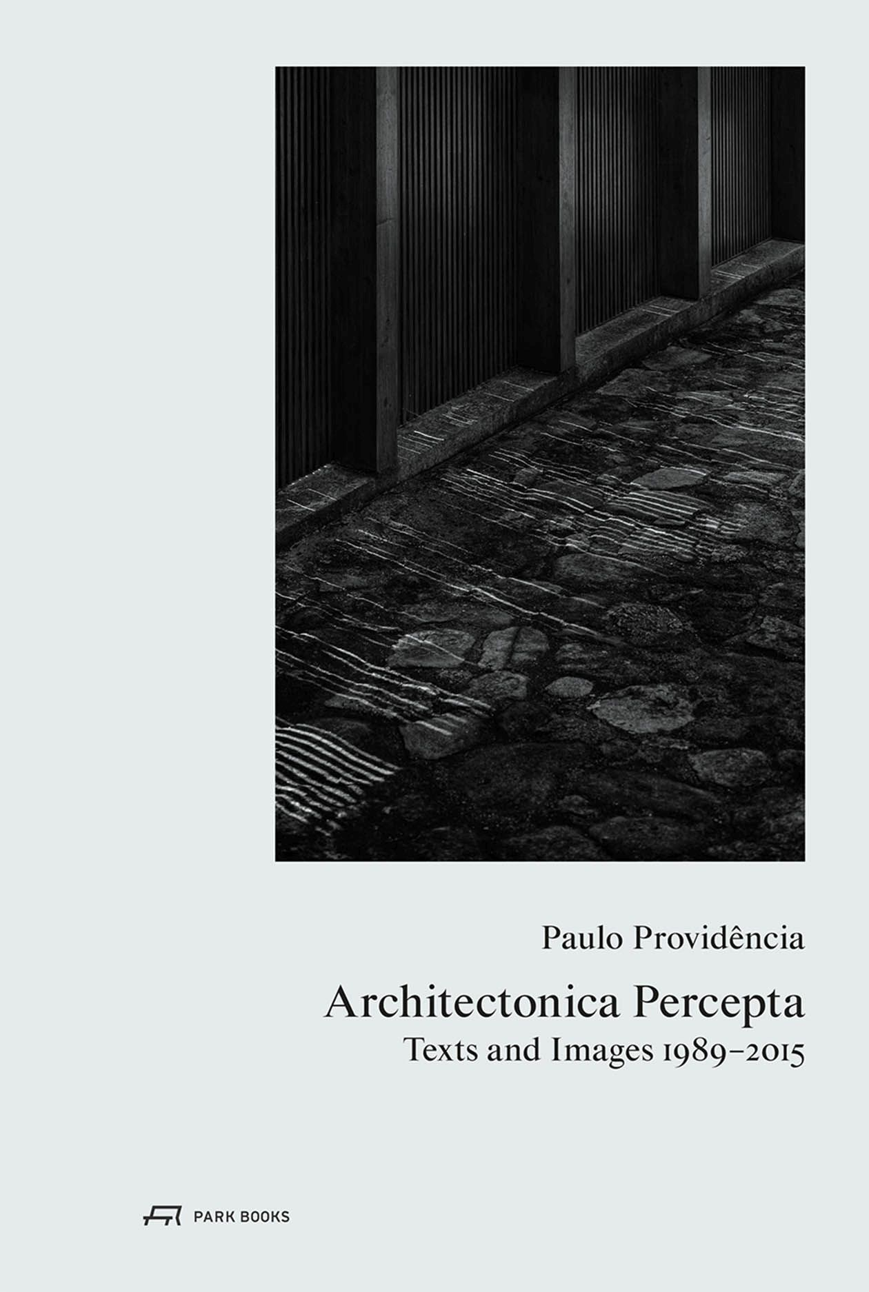 Paulo Providência-Architectonica Percepta: Texts and Images 1989-2015