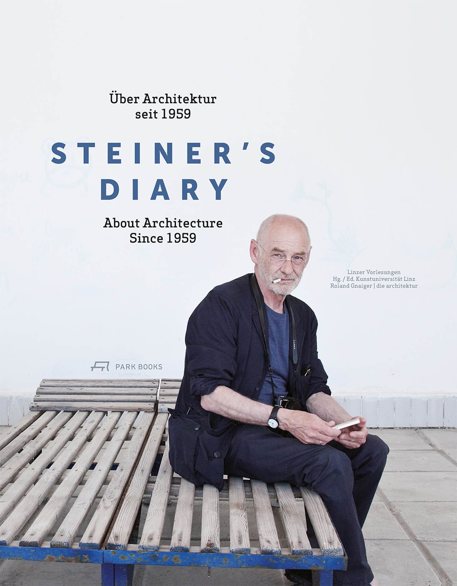 Steiner's Diary: On Architecture since 1959