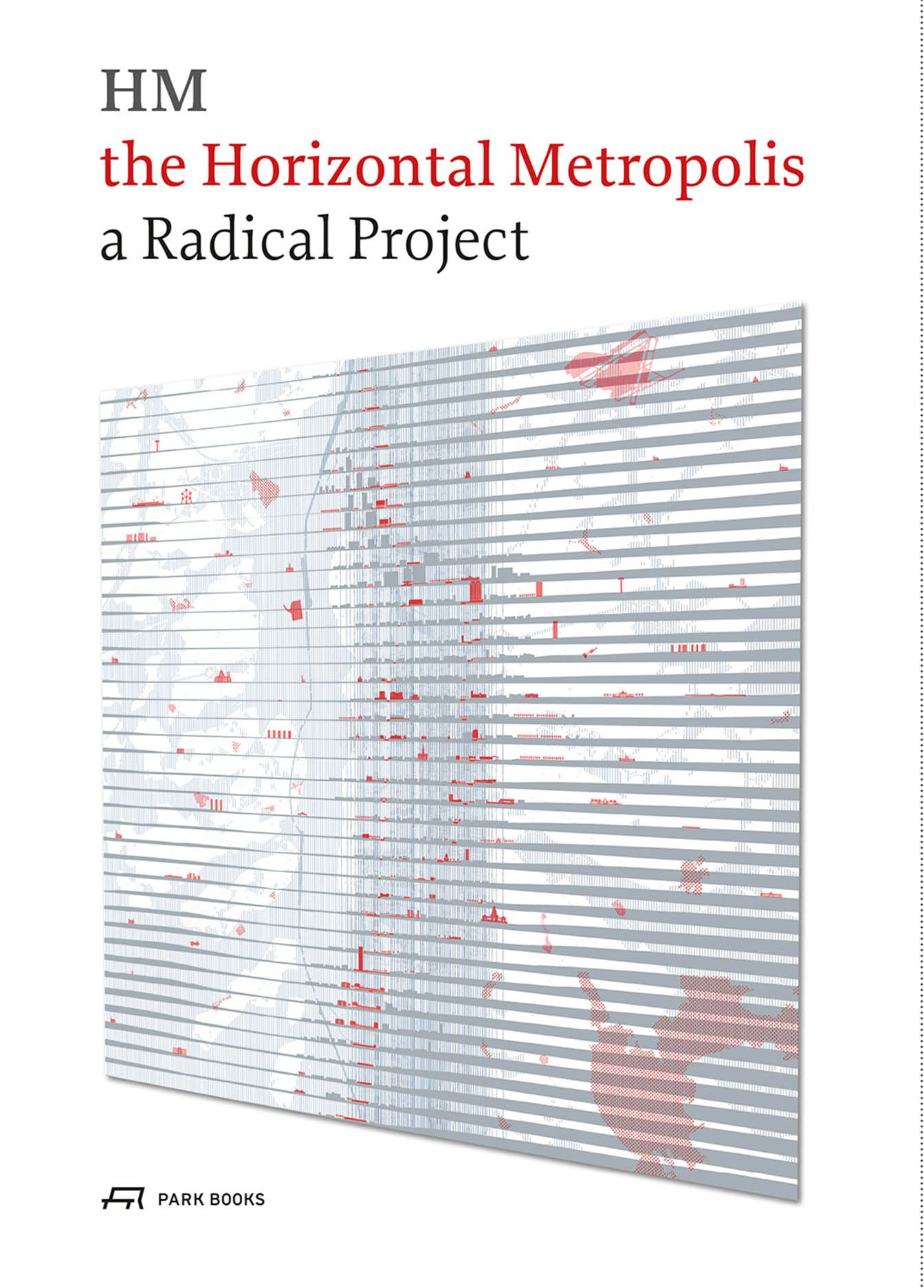 The Horizontal Metropolis: A Radical Project