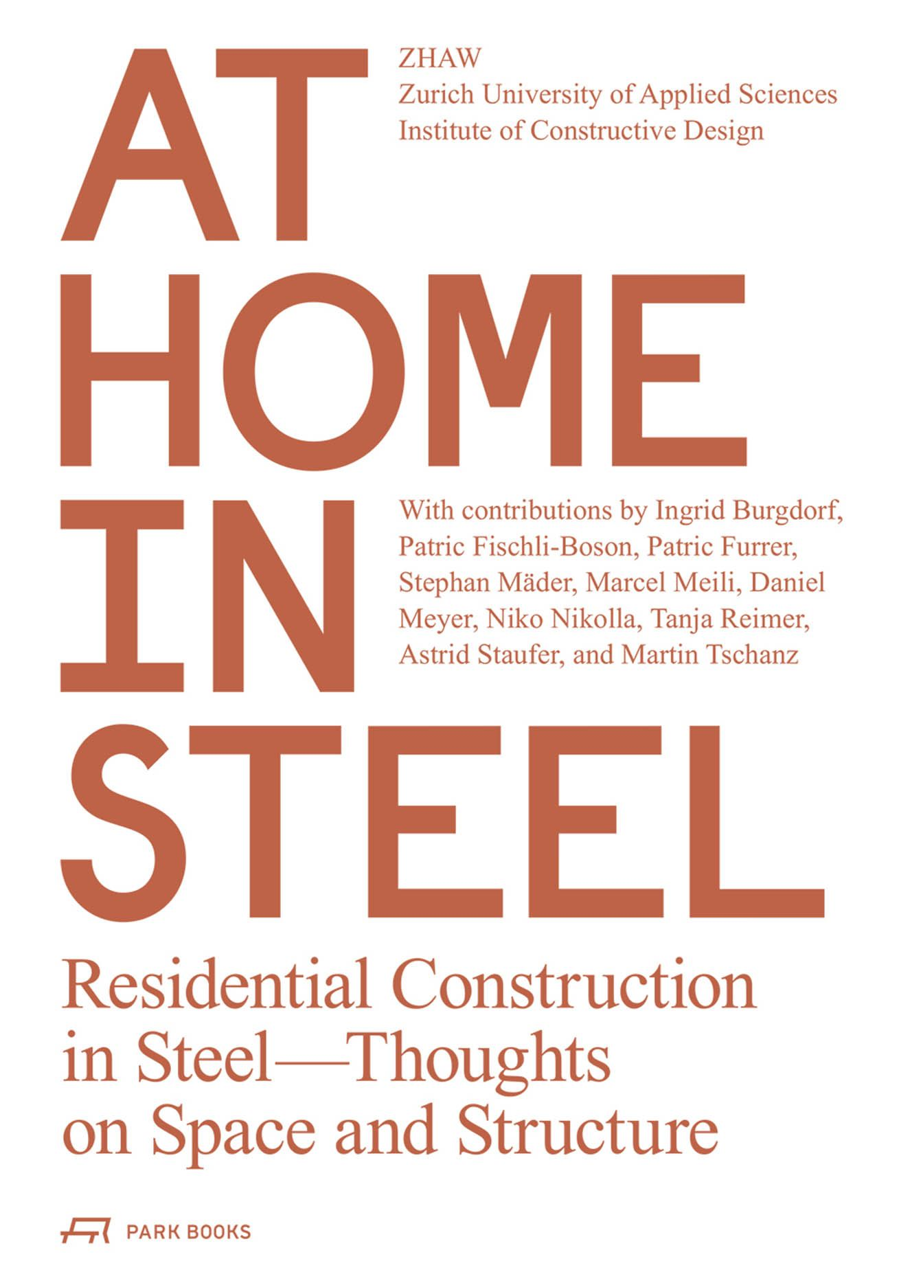 At Home in Steel: Residential Construction in Steel, Thoughts on Space and Structure.