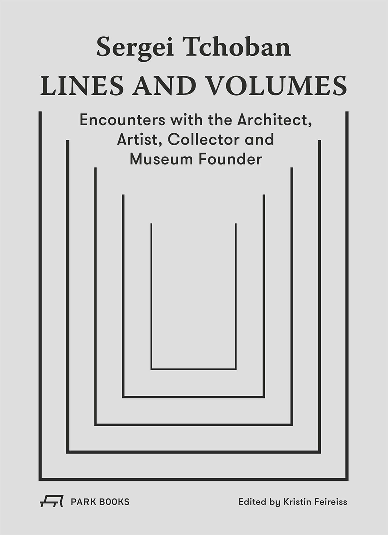 Sergei Tchoban—Lines and Volumes: Encounters with the Architect, Artist, Collector and Museum Founder