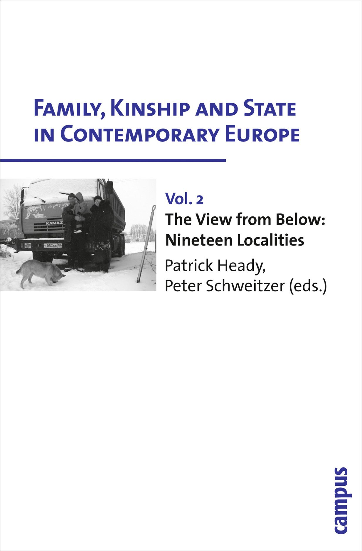 Family, Kinship and State in Contemporary Europe, Vol. 2: The View From Below: Nineteen Localities