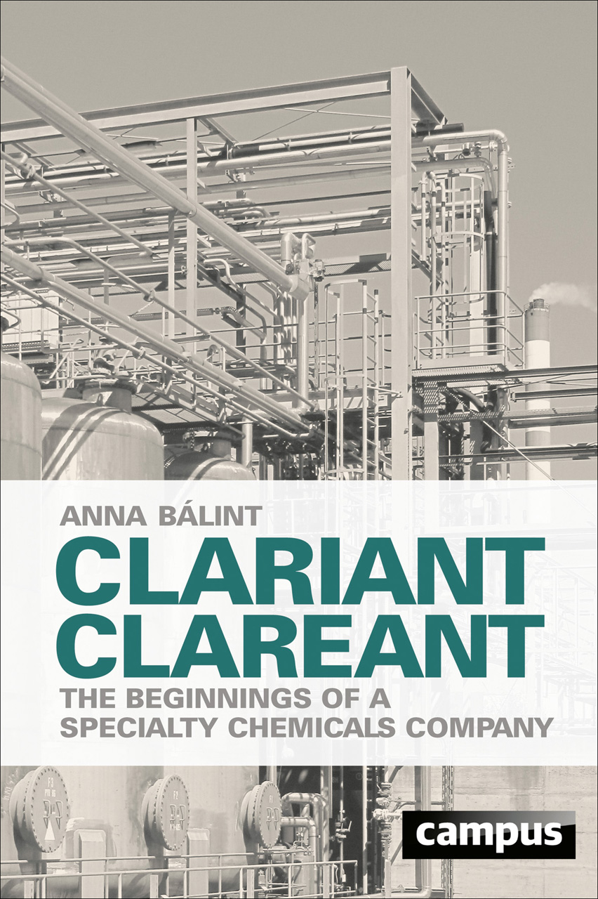 Clariant Clareant: The Beginnings of a Specialty Chemicals Company