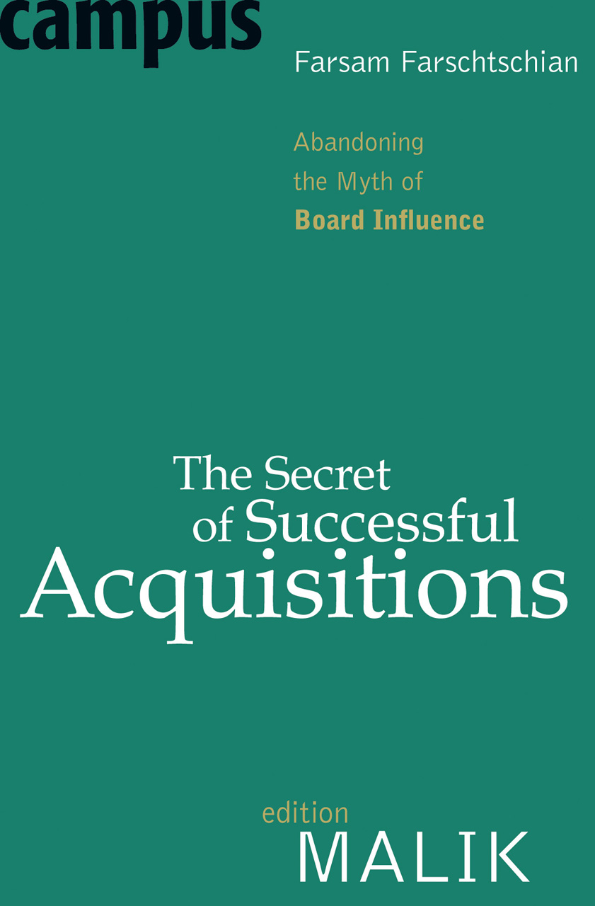 The Secret of Successful Acquisitions: Abandoning the Myth of Board Influence