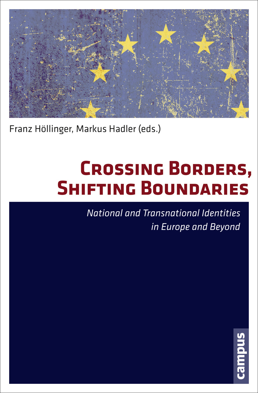 Crossing Borders, Shifting Boundaries: National and Transnational Identities in Europe and Beyond