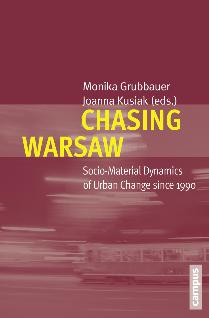 Chasing Warsaw: Socio-Material Dynamics of Urban Change since 1990