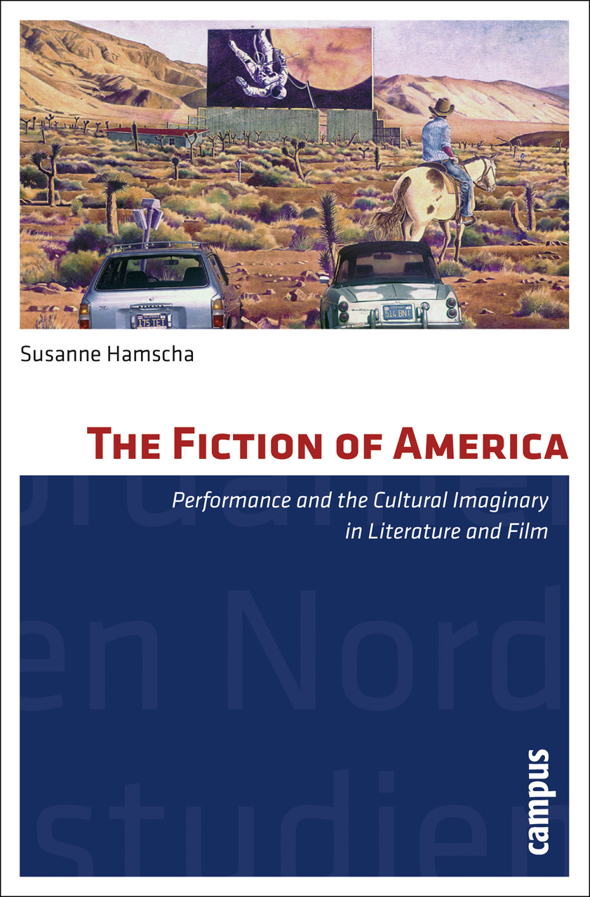 The Fiction of America: Performance and the Cultural Imaginary in Literature and Film