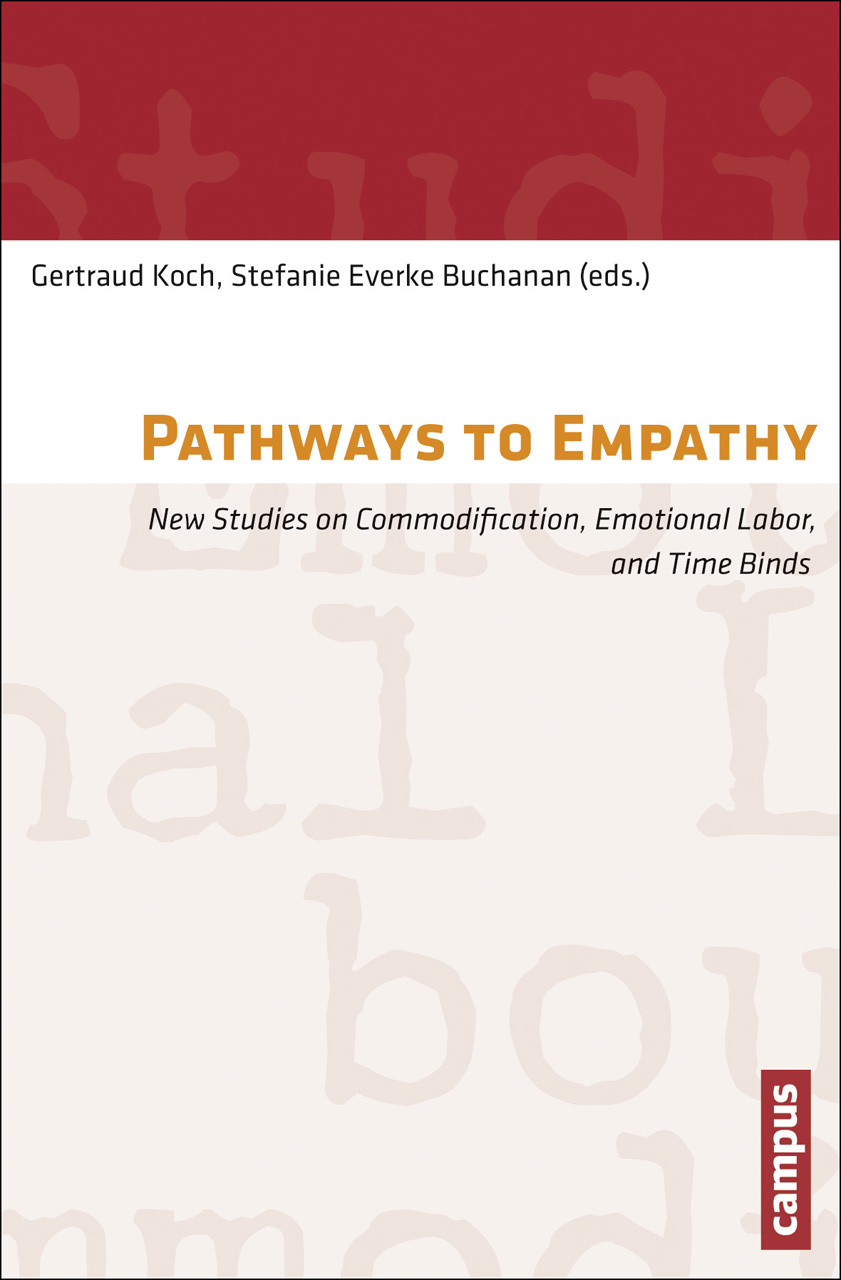 Pathways to Empathy: New Studies on Commodification, Emotional Labor, and Time Binds