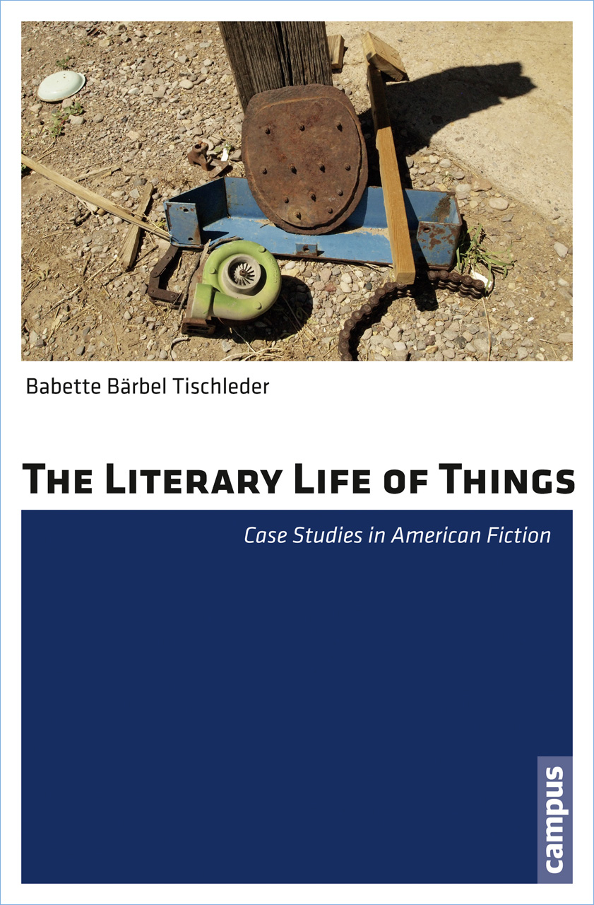 The Literary Life of Things: Case Studies in American Fiction