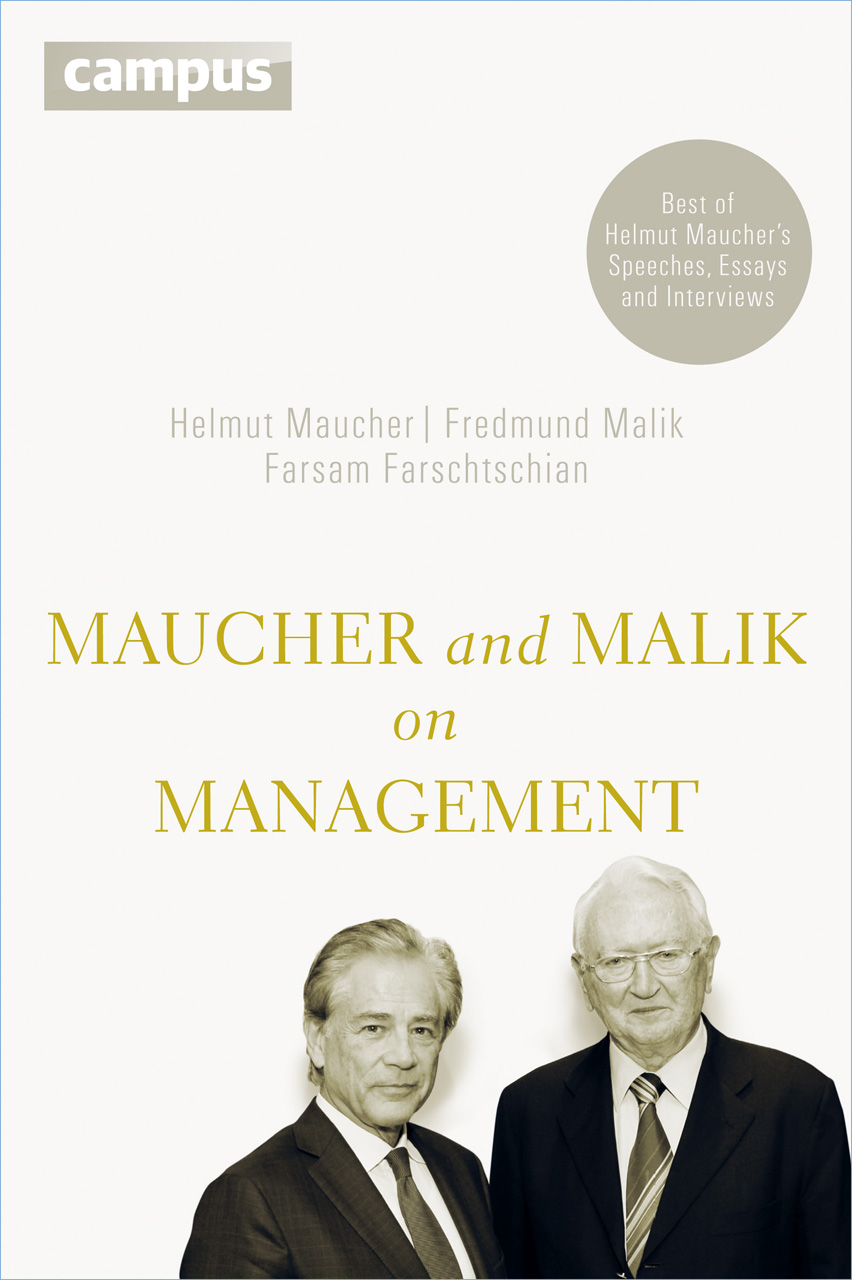 Maucher and Malik on Management: Maxims of Corporate Management - Best of Helmut Maucher´s Speeches, Essays and Interviews