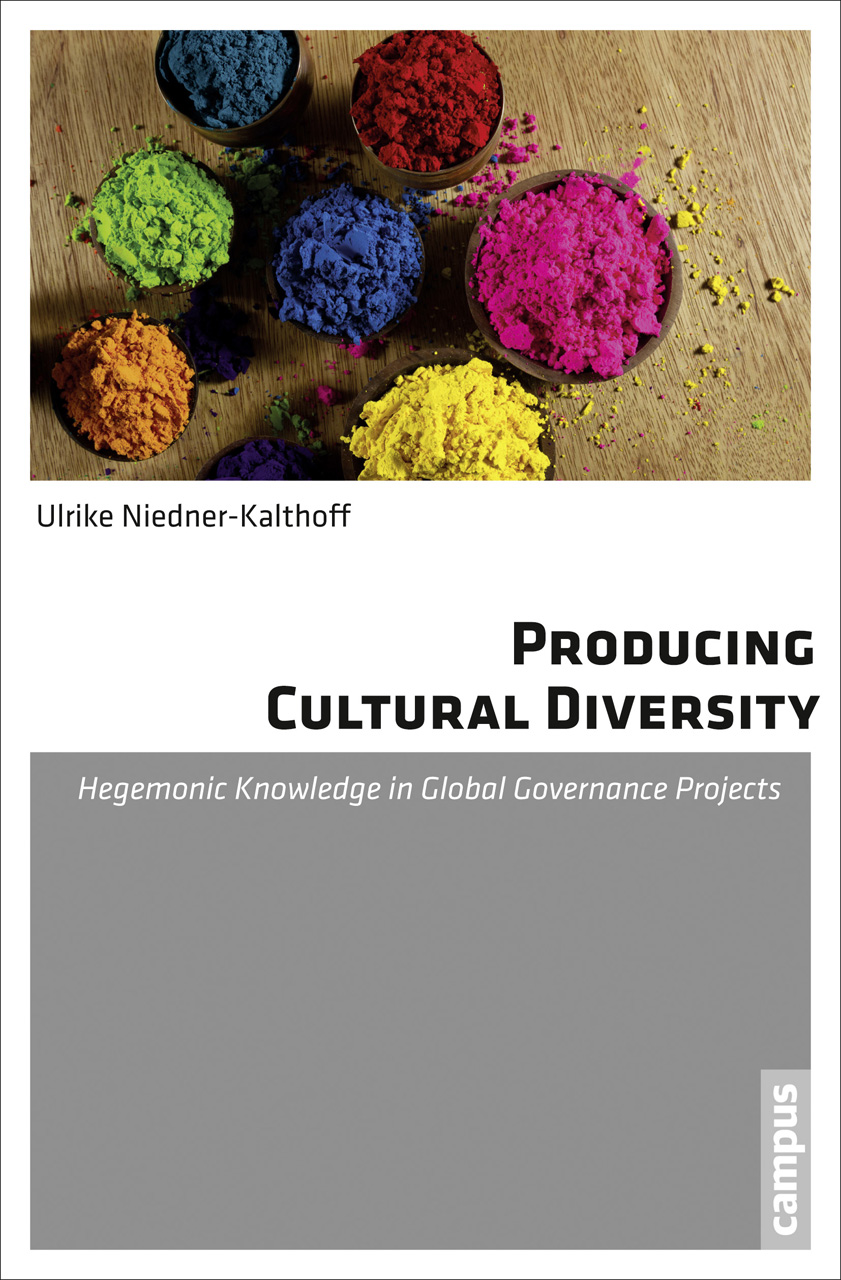 Producing Cultural Diversity: Hegemonic Knowledge in Global Governance Projects
