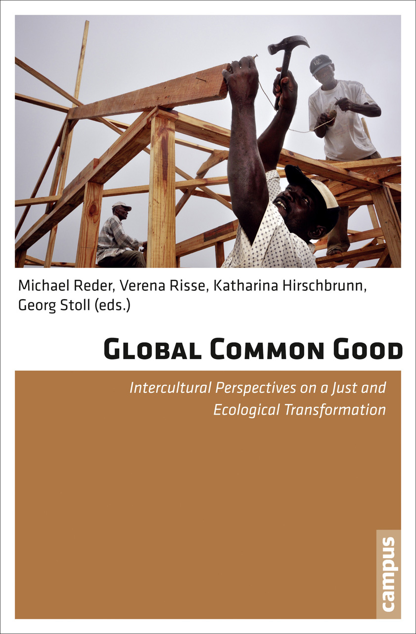 Global Common Good: Intercultural Perspectives on a Just and Ecological Transformation