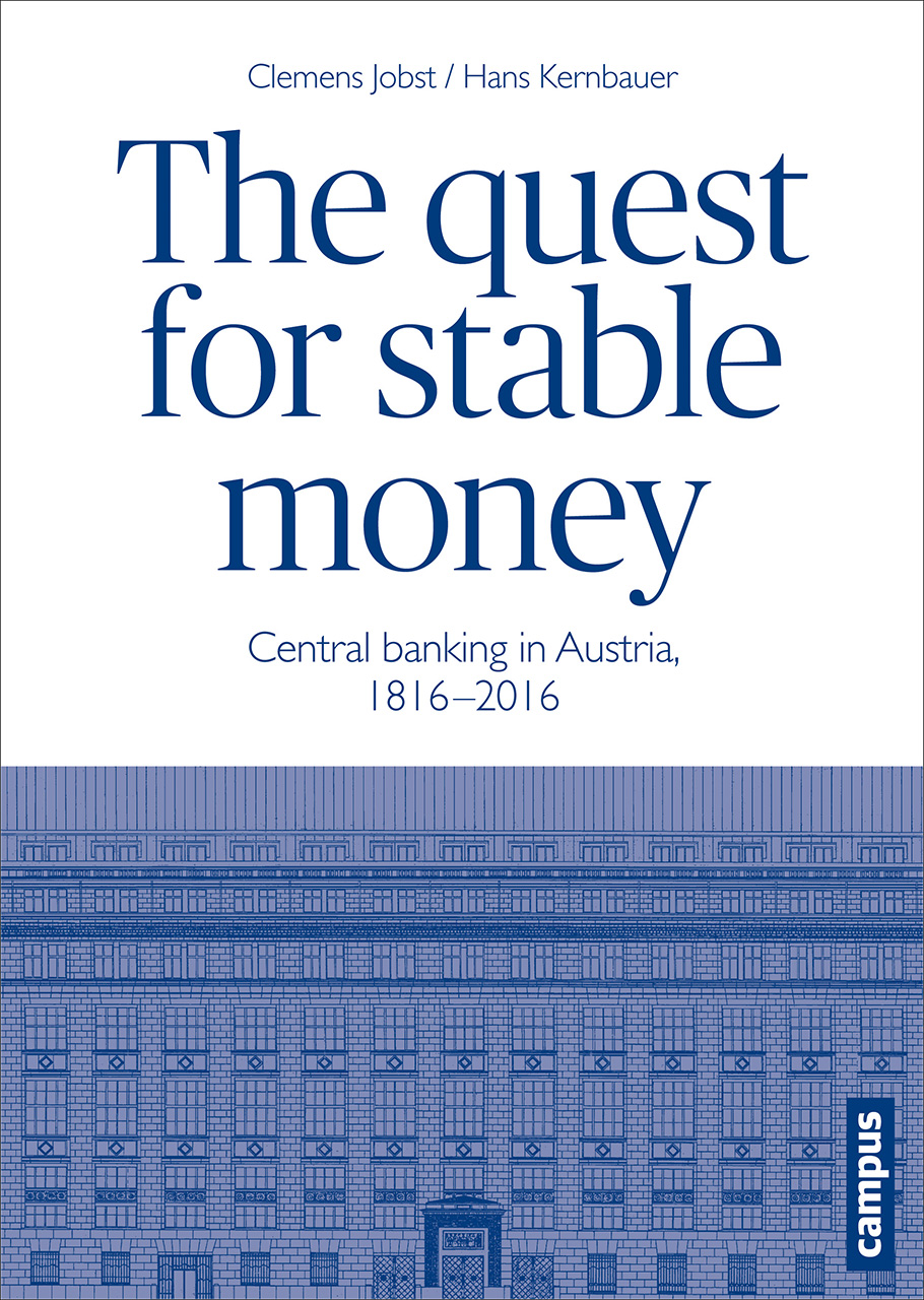 The Quest for Stable Money: Central Banking in Austria, 1816-2016