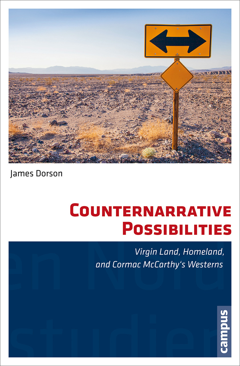Counternarrative Possibilities: Virgin Land, Homeland, and Cormac McCarthy's Westerns