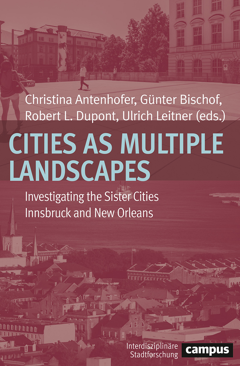 Cities as Multiple Landscapes: Investigating the Sister Cities Innsbruck and New Orleans