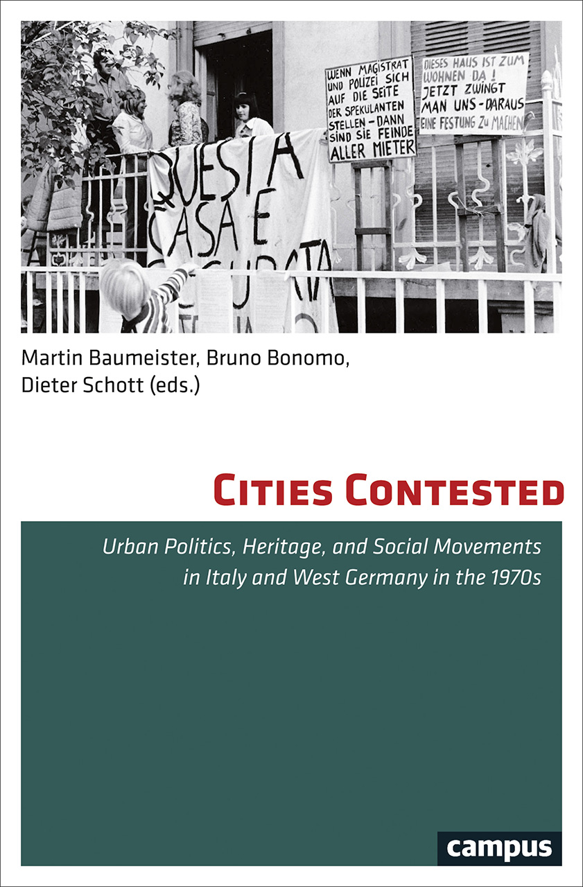 Cities Contested: Urban Politics, Heritage, and Social Movements in Italy and West Germany in the 1970s