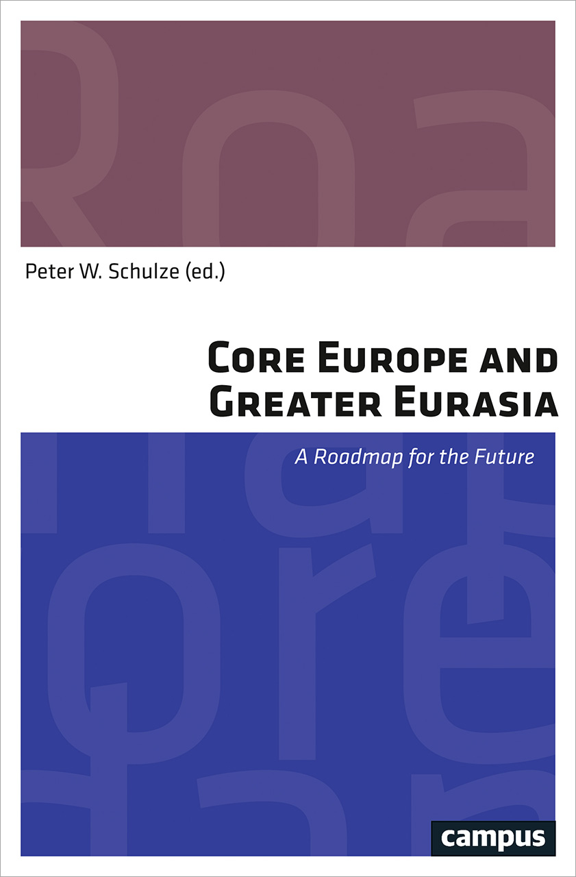 Core Europe and Greater Eurasia: A Roadmap for the Future