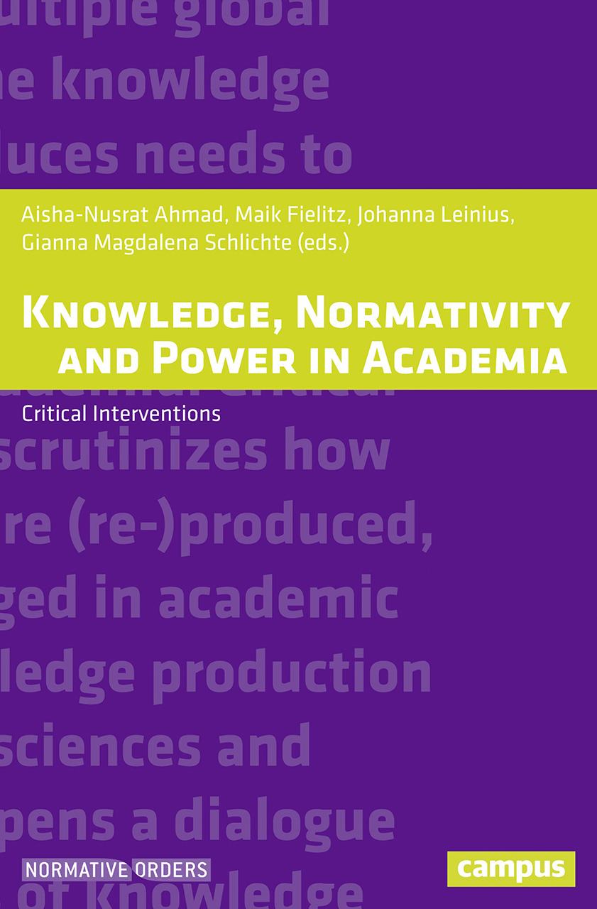 Knowledge, Normativity and Power in Academia: Critical Interventions