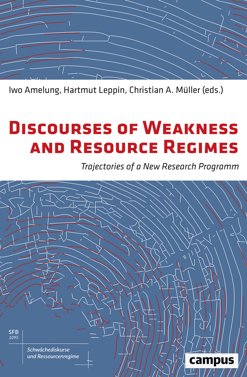 Discourses of Weakness and Resource Regimes: Trajectories of a New Research Program