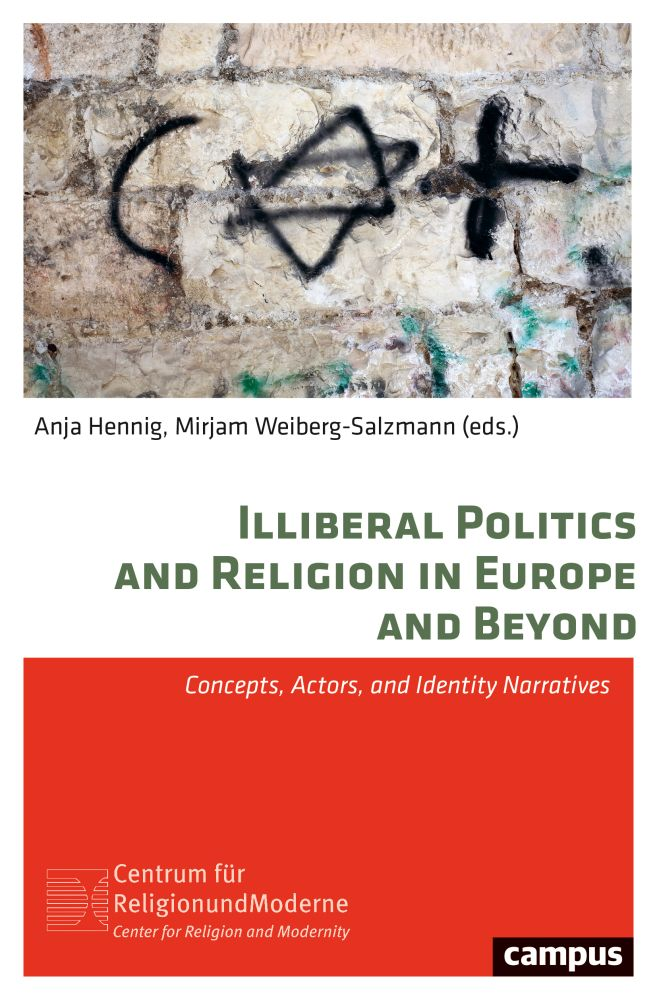 Illiberal Politics and Religion in Europe and Beyond: Concepts, Actors, and Identity Narratives