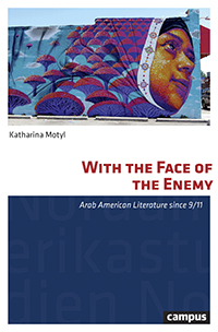 With the Face of the Enemy: Arab American Literature since 9/11