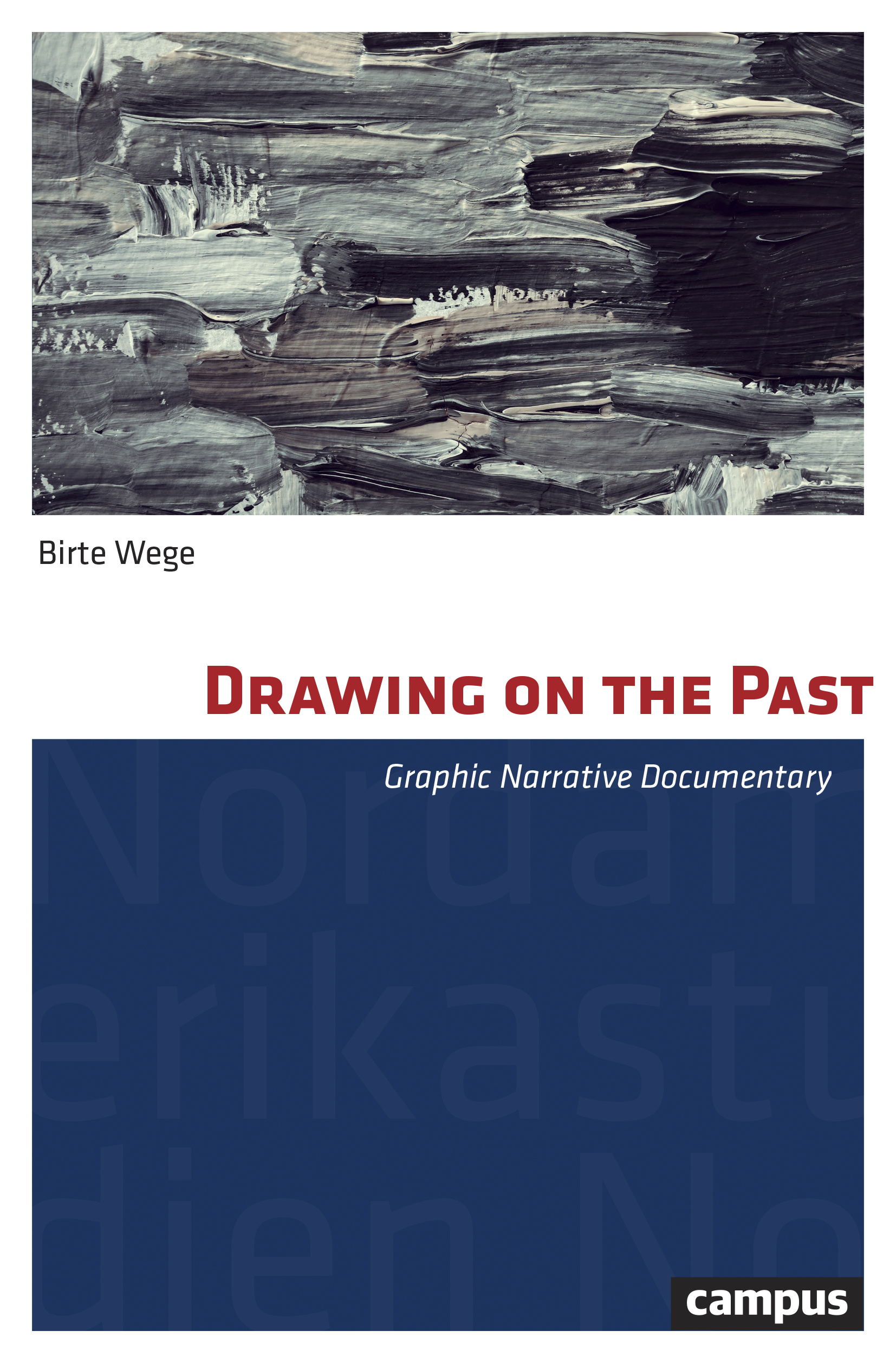 Drawing on the Past: Graphic Narrative Documentary