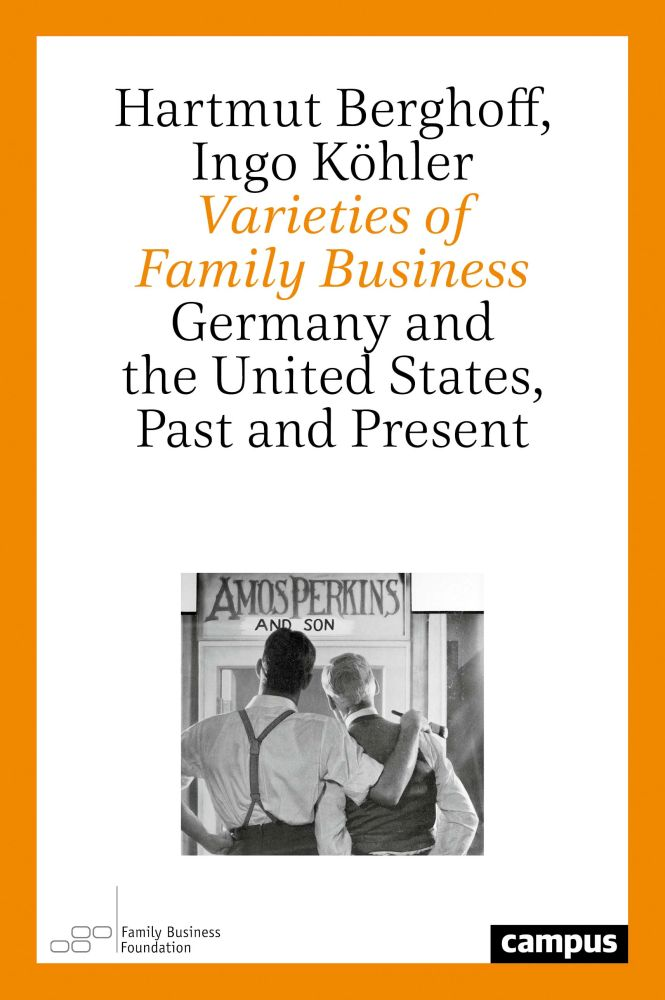 Varieties of Family Business: Germany and the United States, Past and Present