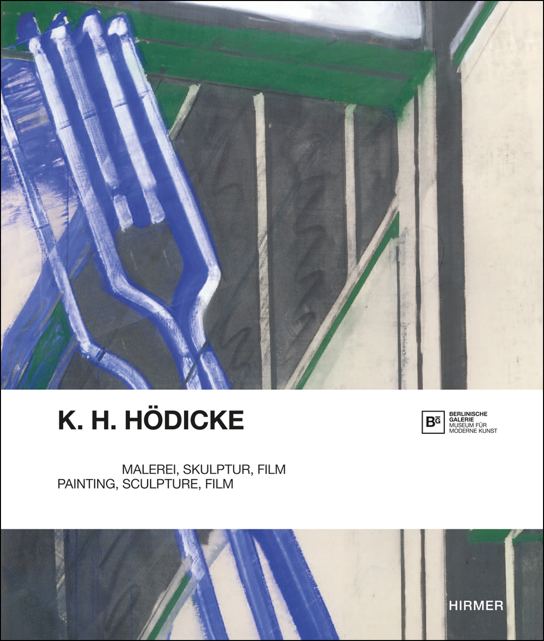 K. H. Hödicke: Painting, Sculpture, Film